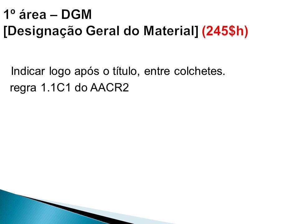1º área – DGM [Designação Geral do Material] (245$h)